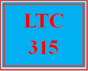 ltc 315 week 2 making choices guide part i