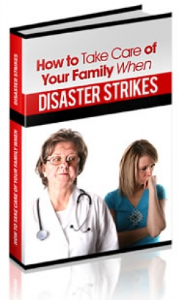 How To Take Care Of Your Family When Disaster Strikes | eBooks | Self Help