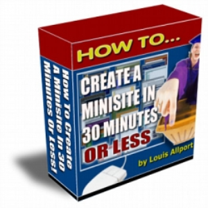 How To Create A Minisite In 30 Minutes Or Less | eBooks | Business and Money