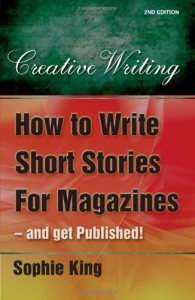 how to write short stories for magazines and get published!: ..and get them publ
