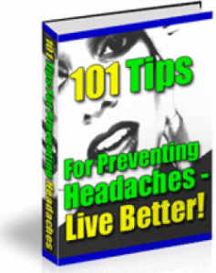 101 tips for preventing headaches - live better!