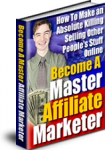 Become A Master Affiliate Marketer | eBooks | Business and Money
