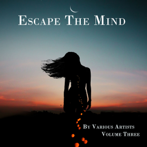 escape the mind, vol. three by various artists