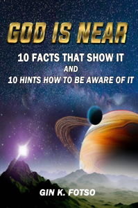 god is near: 10 facts that prove it, 10 hints how to be aware of it
