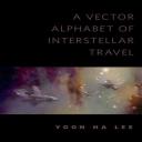 A Vector Alphabet of Interstellar Travel | eBooks | Science Fiction