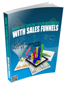 how to grow your business with sales funnels