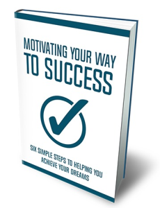 Motivating Your Way To Success | eBooks | Self Help