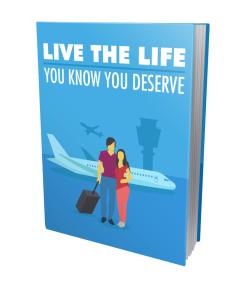Live The Life You Know You Deserve | eBooks | Self Help