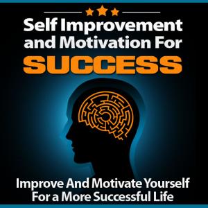 Self Improvement and Motivate for success | eBooks | Self Help