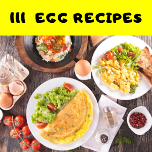 learn how to cook and prepare delicious egg dishes - 111 egg recipes e-book pdf