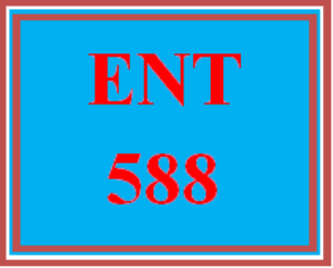 ENT 588 Entire Course | eBooks | Education