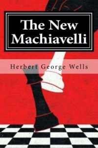 the new machiavelli by h.g.wells