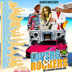 dj roy lovers & rockers 90's reggae rockers mixtape