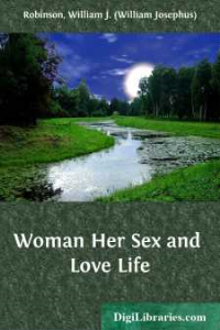 Woman Her sex and Love Life | eBooks | History