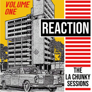 reaction: the la chunky sessions volume 1