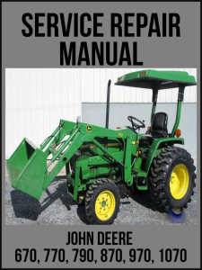 john deere 670 770 790 870 970 1070 utility tractor technical manual  tm1470