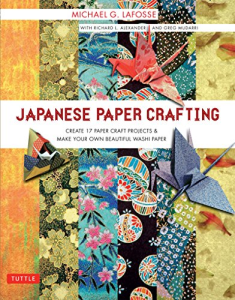 japanese paper crafting create 17 paper craft projects & make your own beautiful washi paper