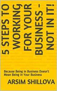 5 Steps To Working For Your Business Not In It | eBooks | Business and Money