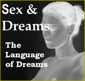 sex and dreams: the language of dreams