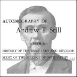 autobiography of andrew t. still osteopathy