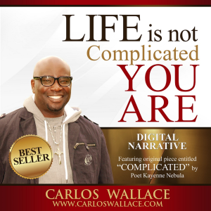 life is not complicated, you are;  digital narrative (lscf/book & audio)