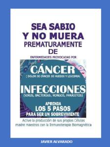 sea sabio y no muera prematuramente de enfermedades provocadas por cáncer (dolor de cáncer de huesos y leucemia) infecciones (virus, bacterias, hongos, parásitos)