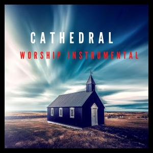 Cathedral - Worship Instrumental | Music | Instrumental