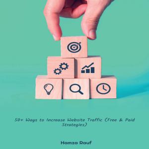 50+ ways to increase website traffic (free & paid strategies)