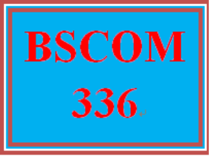 BSCOM 336 Wk 4 - Discussion | eBooks | Education