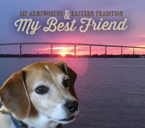 patuxent cd-345 jay armsworthy & eastern tradition - my best friend