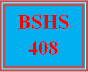 BSHS 408 All Discussions | eBooks | Education