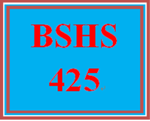 BSHS 425 All Discussions   eBooks   Education