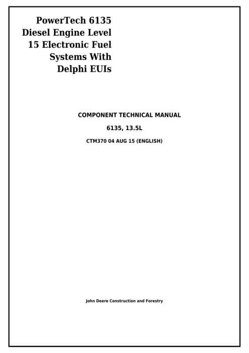 First Additional product image for - John Deere PowerTech 6135 Diesel Engine Level 15 Electronic Fuel Systems w.Delphi EUIs Service Repair Technical Manual CTM370
