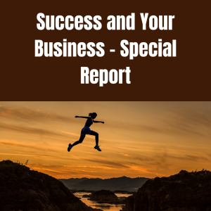 Success and Your Business - Special Report | eBooks | Business and Money