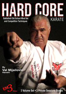 HARD CORE KARATE  (5 DVD Set) - Battlefield Old School Mind Set & Competition Techniques By Val Mijailovic Hanshi | Movies and Videos | Sports