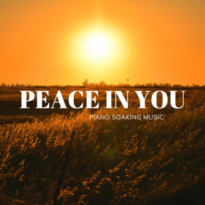 Peace In You - Soaking Instrumental | Music | Instrumental