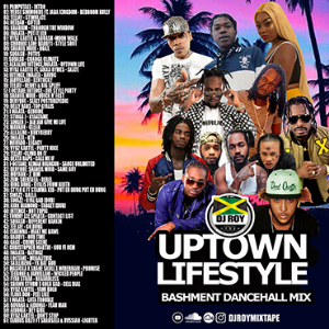 dj roy presents uptown life style dancehall mix [oct 202o]