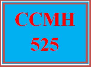 CCMH 525 Entire Course | eBooks | Education