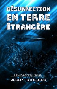 Résurrection en terre étrangère, par Joseph Stroberg | eBooks | Science Fiction