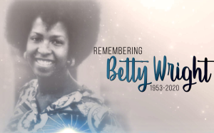 A Tribute To The Legendary BETTY WRIGHT HD MIXXSHOW 2020 | Music | Blues
