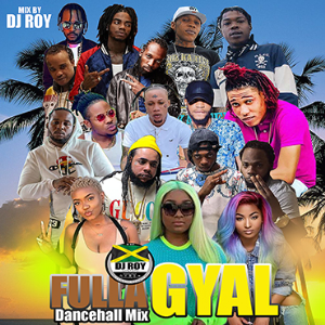 dj roy fulla gyal dancehall mix [nov 2020]