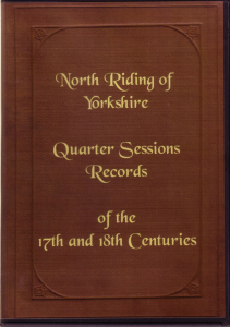 North Riding of Yorkshire, Quarter Sesson Records Of the 17th and 18th Centuries. | eBooks | Reference