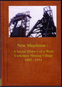 new sharlston : a social history of a west yorkshire mining village 1865-1914