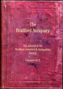 the bradford antiquary. the journal of the bradford historical & antiquarian society.