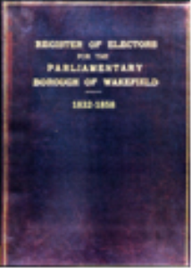 register of electors 1832 to 1858 wakefield
