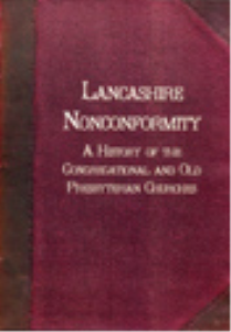 lancashire nonconformity; or sketches, historical & descriptive of the congregational and old presbyterian churches in the county. volumes i & ii.