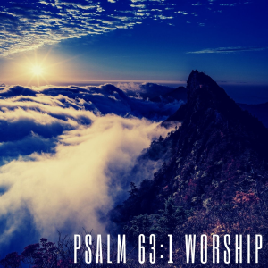 psalm 63:1 - worship instrumental