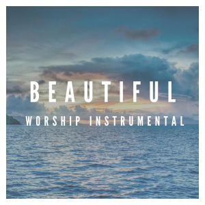 Beautiful - 4 hour Worship Instrumental | Music | Instrumental
