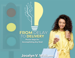 from delay to delivery