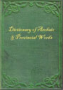 a dictionary of archaic and provincial words - volumes i & ii